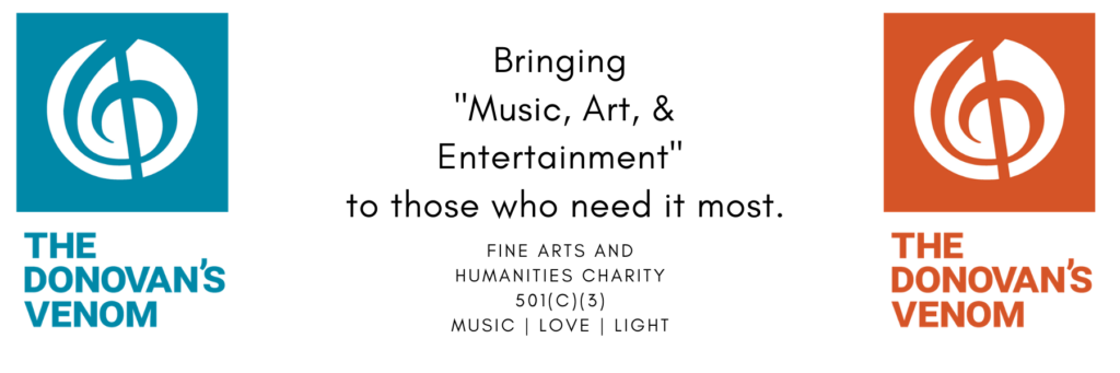 Bringing Music Art & Entertainment to those who need it most!